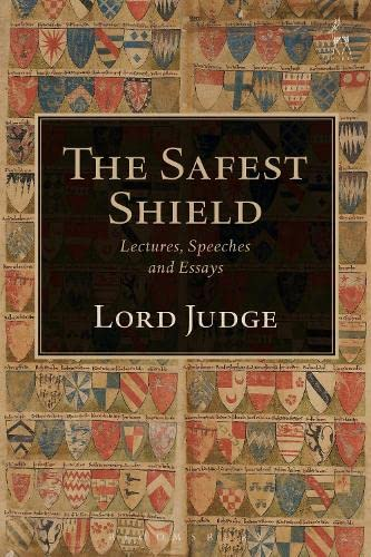 9781509901890: The Safest Shield: Lectures, Speeches and Essays