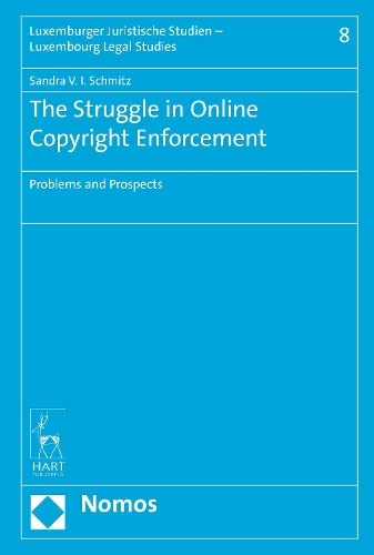 The Struggle in Online Copyright Enforcement: Problems and Prospects (Hardback): Sandra Schmitz