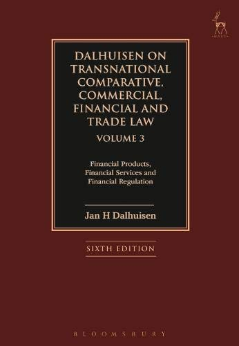 9781509907021: Dalhuisen on Transnational Comparative, Commercial, Financial and Trade Law Volume 3: Financial Products, Financial Services and Financial Regulation (Sixth Edition)