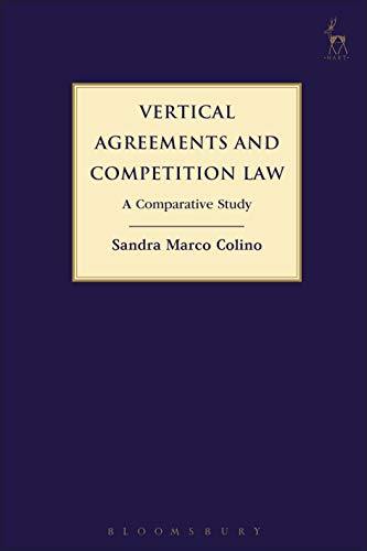 9781509908813: Vertical Agreements and Competition Law: A Comparative Study