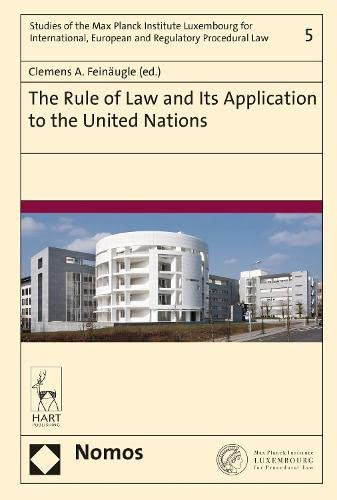 9781509909933: The Rule of Law and Its Application to the United Nations (Studies of the Max Planck Institute Luxembourg for International, European and Regulatory Procedural Law)