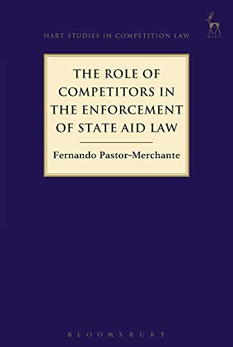 9781509931330: The Role of Competitors in the Enforcement of State Aid Law