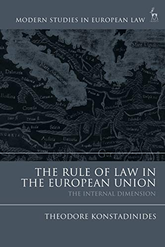 9781509935178: The Rule of Law in the European Union: The Internal Dimension (Modern Studies in European Law)