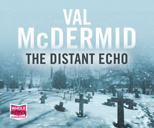 The Distant Echo: Val McDermid