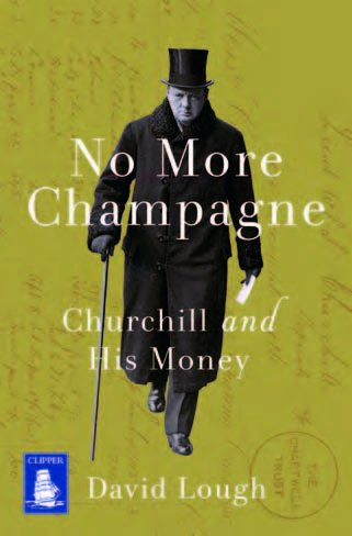9781510018112: No More Champagne: Churchill and His Money (Large Print Edition)
