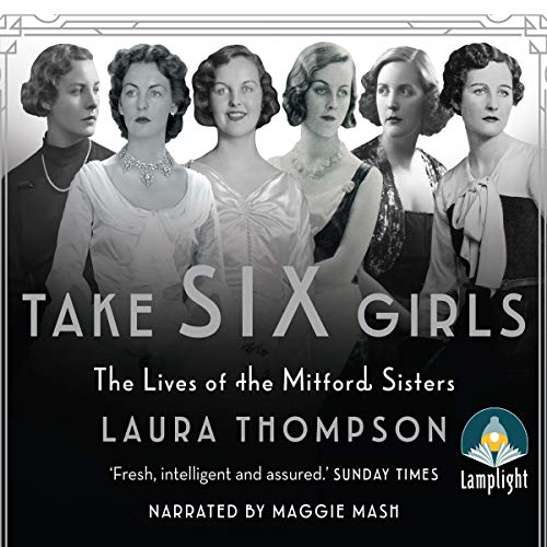 9781510024373: Take Six Girls: The Lives of the Mitford Sisters