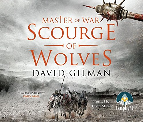 Scourge of Wolves: Master of War, Book 5: David Gilman