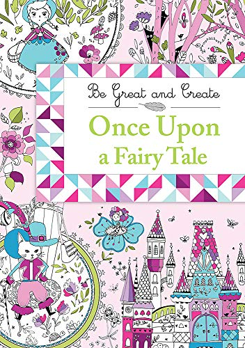 Be Great and Create: Once Upon a Fairy Tale: Orion Children's Books
