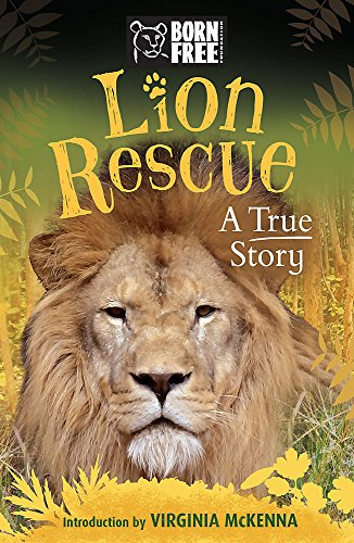 Born Free Lion Rescue: The True Story of Bella and Simba: Sara Starbuck
