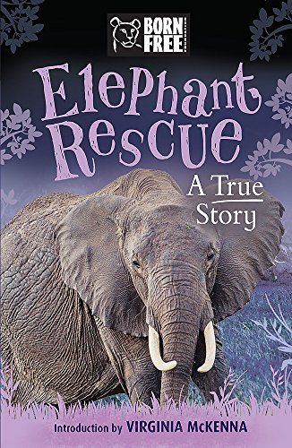 Born Free Elephant Rescue: The True Story of Nina and Pinkie: Louisa Leaman