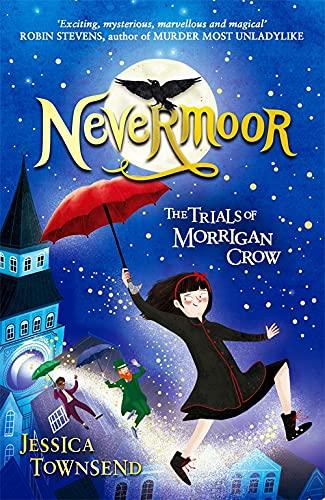 9781510103825: Nevermoor: The Trials of Morrigan Crow: The Trials of Morrigan Crow Book 1