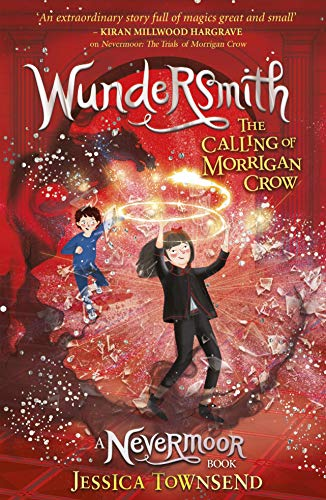 9781510103849: Wundersmith: The Calling of Morrigan Crow Book 2 (Nevermoor)
