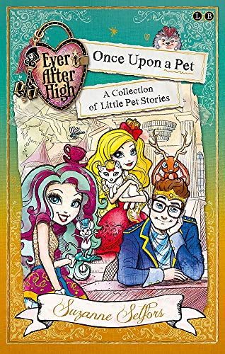 9781510200333: Ever After High: Once Upon a Pet: A Collection of Little Pet Stories (Ever After High School Stories)
