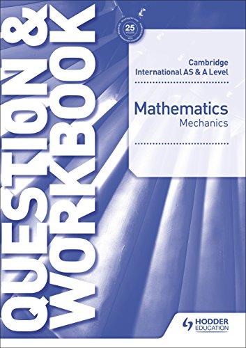 9781510421837: Cambridge International AS & A Level Mathematics Mechanics Question & Workbook (Cambridge Intl As/a Workbook)