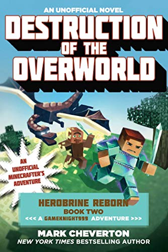 9781510700154: Destruction of the Overworld: Herobrine Reborn Book Two: A Gameknight999 Adventure: An Unofficial Minecrafter's Adventure (Minecrat Gamer's Adventure)