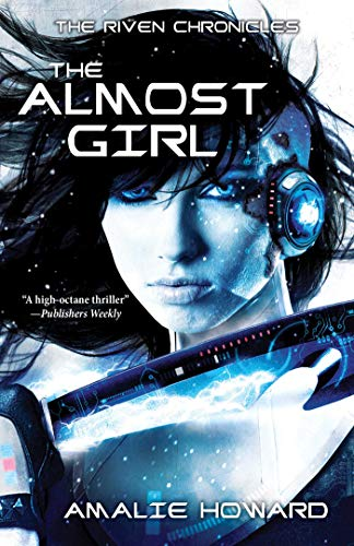 9781510701717: The Almost Girl (The Riven Chronicles)