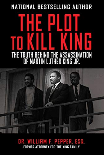 9781510702172: The Plot to Kill King: The Truth Behind the Assassination of Martin Luther King Jr.