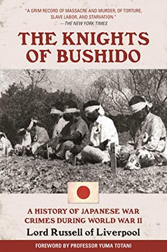 9781510702264: The Knights of Bushido: A History of Japanese War Crimes During World War II