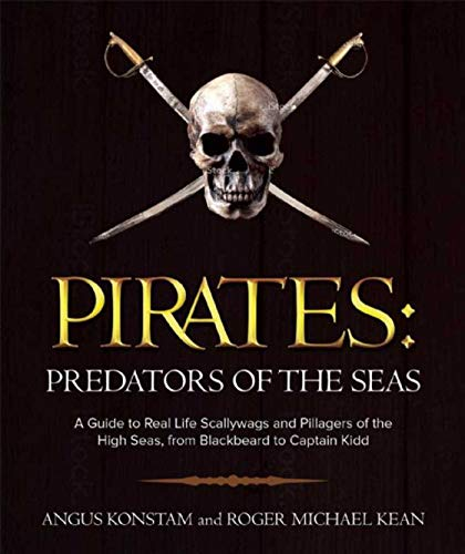 9781510702851: Pirates: Predators of the Seas: A Guide to Real-Life Scallywags and Pillagers of the High Seas, from Blackbeard to Captain Kidd
