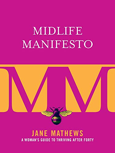 9781510702929: Midlife Manifesto: A Woman's Guide to Thriving after Forty