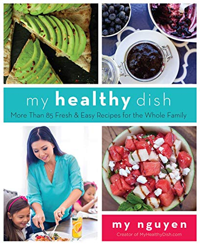 9781510703438: My Healthy Dish: More Than 85 Fresh & Easy Recipes for the Whole Family