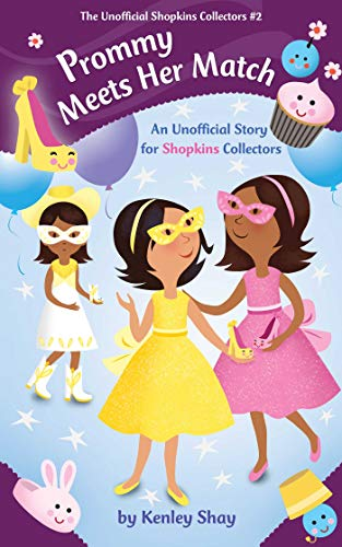 Prommy Meets Her Match: An Unofficial Story for Shopkins Collectors (The Unofficial Shopkins ...