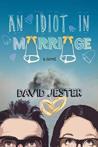 9781510704343: An Idiot in Marriage: A Novel