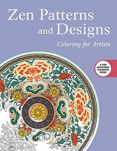 9781510704602: Zen Patterns and Designs: Coloring for Artists (Creative Stress Relieving Adult Coloring Book Series)