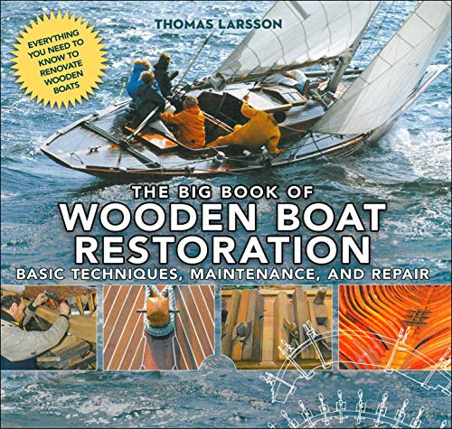 9781510704763: The Big Book of Wooden Boat Restoration: Basic Techniques, Maintenance, and Repair