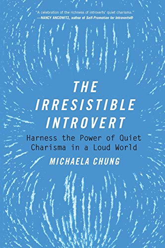 9781510704787: The Irresistible Introvert: Harness the Power of Quiet Charisma in a Loud World