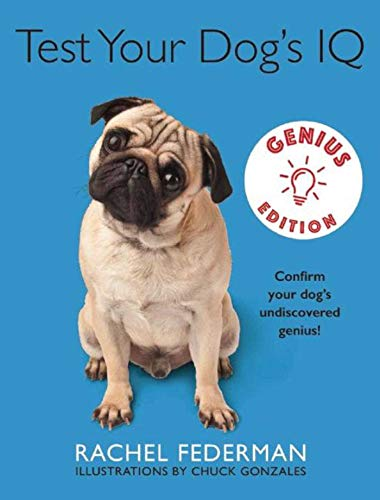 9781510704862: Test Your Dog's IQ Genius Edition: Confirm Your Dog's Undiscovered Genius!