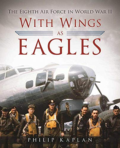 9781510705104: With Wings As Eagles: The Eighth Air Force in World War II