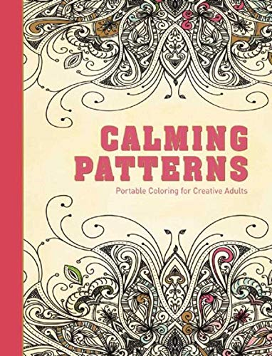 Calming Patterns: Portable Coloring for Creative Adults (Adult Coloring Books): Adult Coloring ...