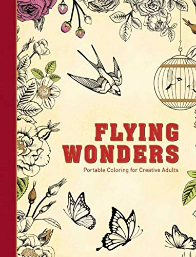 Flying Wonders: Portable Coloring for Creative Adults: Adult Coloring Books