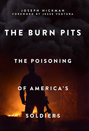 9781510705739: The Burn Pits: The Poisoning of America's Soldiers