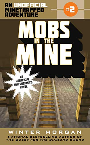 9781510705982: Mobs in the Mine: An Unofficial Minetrapped Adventure, #2 (The Unofficial Minetrapped Adventure Series)