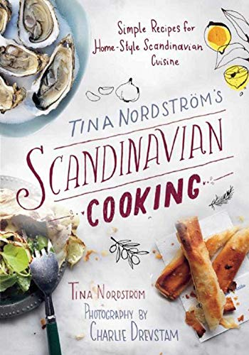 9781510706149: Tina Nordstroem?s Scandinavian Cooking: Simple Recipes for Home-Style Scandinavian Cuisine
