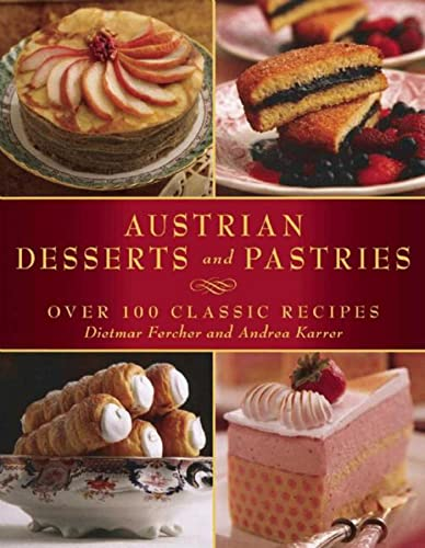 9781510706477: Austrian Desserts and Pastries: Over 100 Classic Recipes