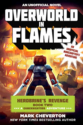 9781510706811: Overworld in Flames: Herobrine's Revenge Book Two (A Gameknight999 Adventure): An Unofficial Minecrafter's Adventure (The Gameknight999 Series)
