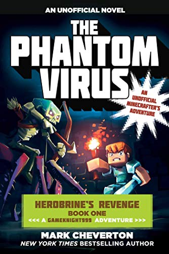 9781510706835: The Phantom Virus: Herobrine's Revenge Book One (A Gameknight999 Adventure): An Unofficial Minecrafter's Adventure (The Gameknight999 Series)