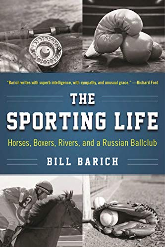 9781510706965: The Sporting Life: Horses, Boxers, Rivers, and a Russian Ballclub