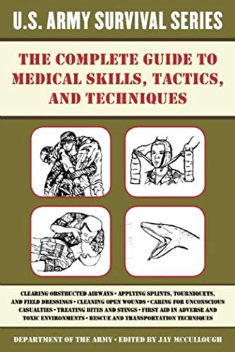 9781510707412: The Complete U.S. Army Survival Guide to Medical Skills, Tactics, and Techniques
