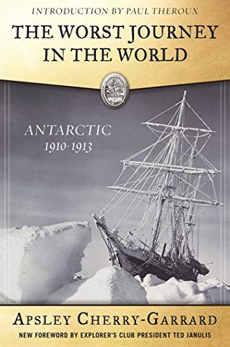 9781510707566: The Worst Journey in the World: Antarctic 1910-1913 (Explorers Club Classic)
