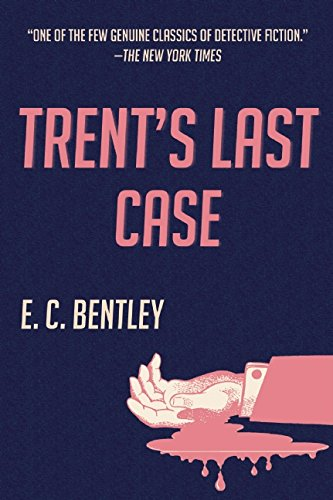 9781510707726: Trent's Last Case: A Mystery