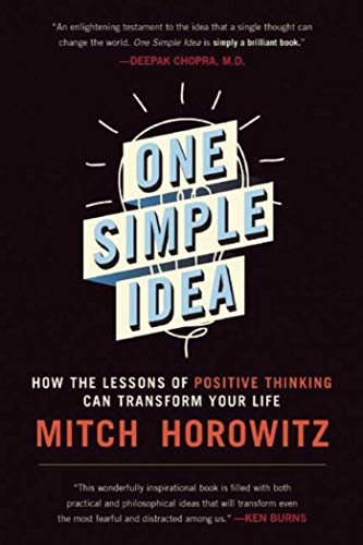 9781510707900: One Simple Idea: How the Lessons of Positive Thinking Can Transform Your Life