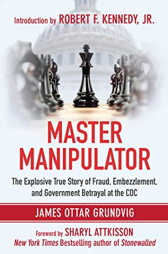 9781510708433: Master Manipulator: The Explosive True Story of Fraud, Embezzlement, and Government Betrayal at the CDC