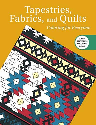 9781510708471: Tapestries, Fabrics, and Quilts: Coloring for Everyone (Creative Stress Relieving Adult Coloring Book Series)