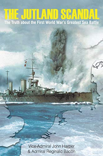 9781510708716: The Jutland Scandal: The Truth about the First World War's Greatest Sea Battle