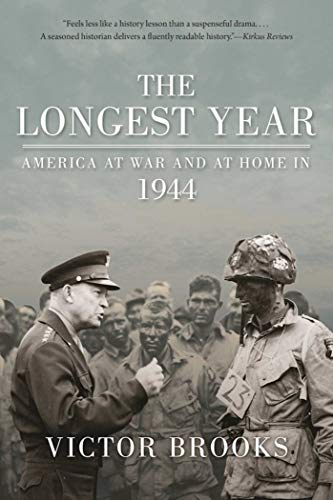 9781510711327: The Longest Year: America at War and at Home in 1944