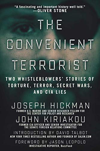 9781510711624: The Convenient Terrorist: Two Whistleblowers' Stories of Torture, Terror, Secret Wars, and CIA Lies